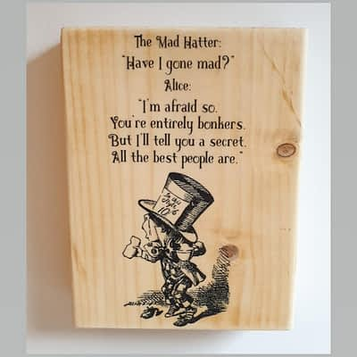 Mad Hatter Bonkers Heartwarming Quote